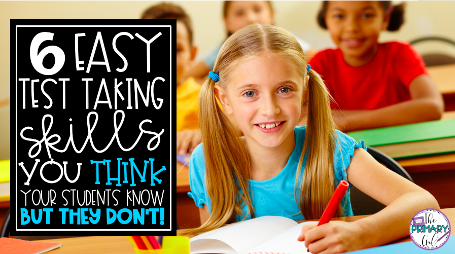 6 Easy Test Taking Skills You THINK Your Students Know