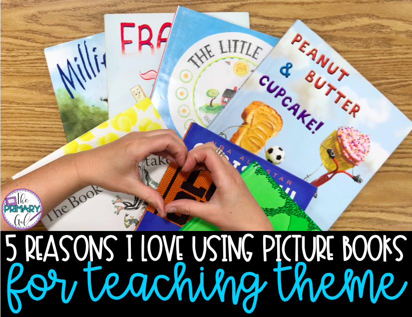5 Reasons I Love Using Picture Books for Teaching Theme
