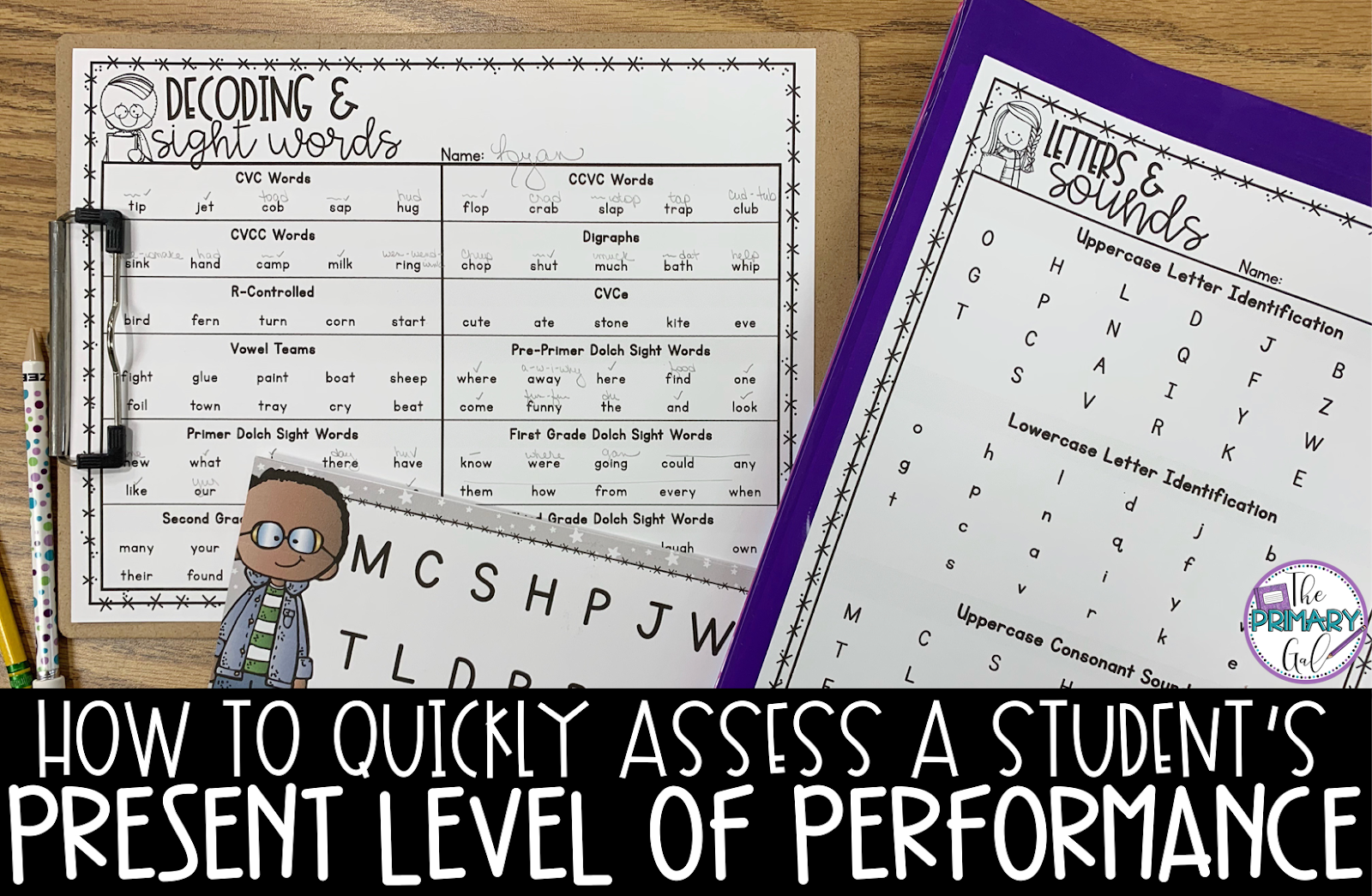 "Assessments on table with text ""Decoding Sight Words"" and ""Letters and Sounds"""