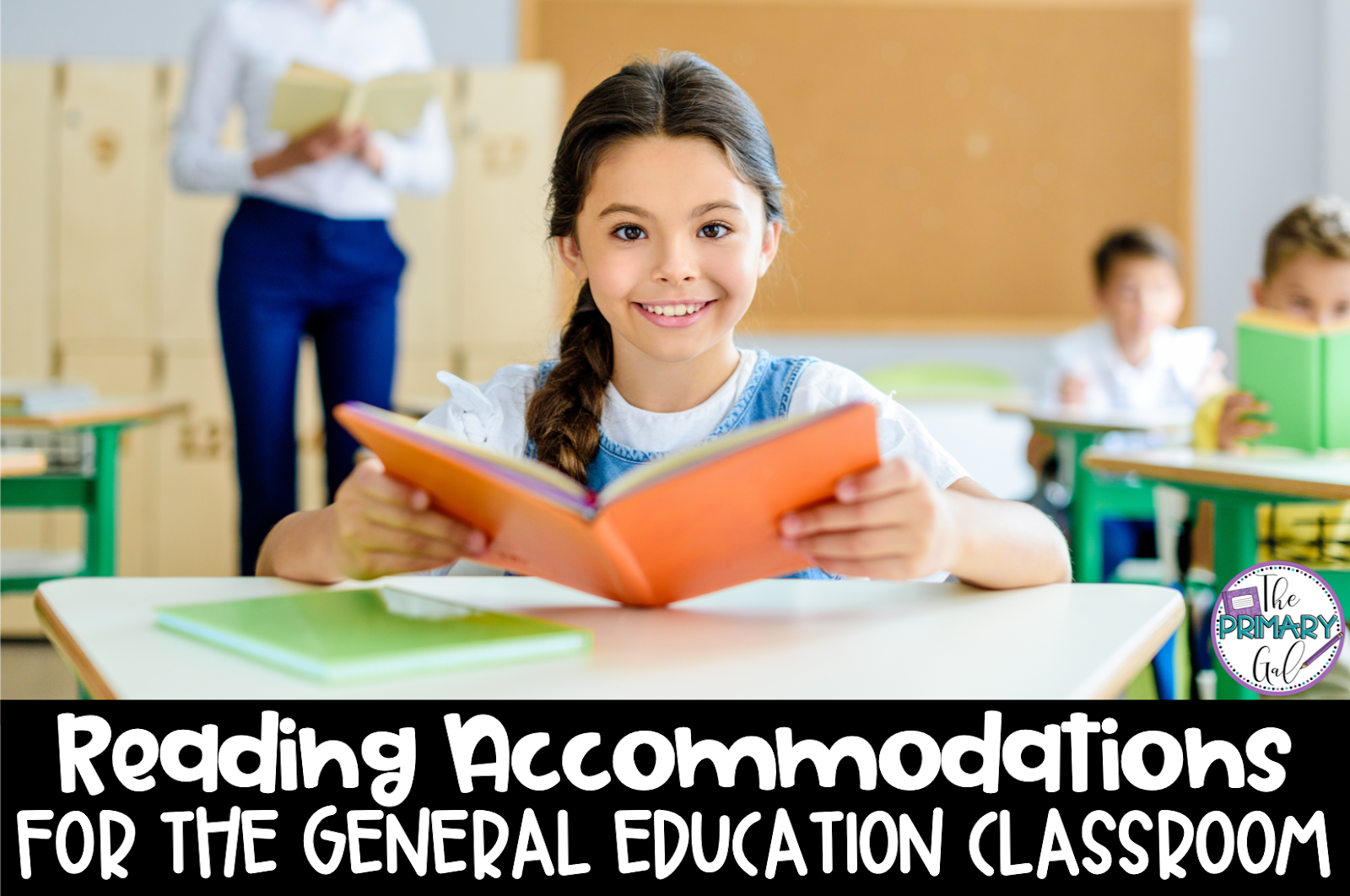 How to Accommodate Students in the General Education Classroom {Reading}