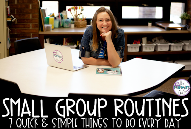 Small Group Routines: 7 Quick and Simple Things to Do Every Day
