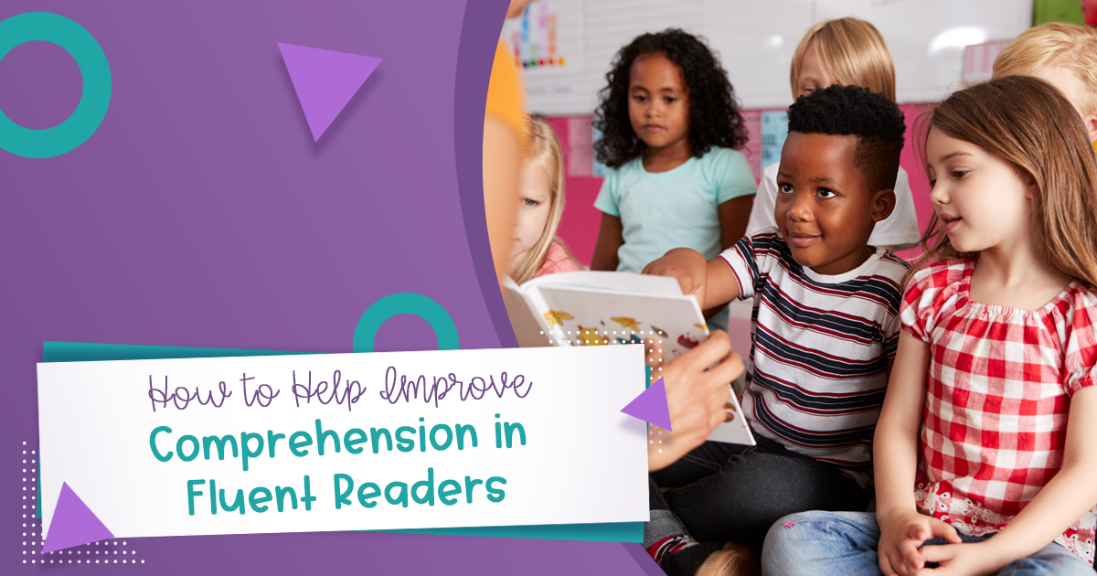 How to Help Improve Comprehension in Fluent Readers