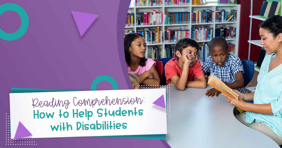 Reading Comprehension: How to Help Students with Disabilities