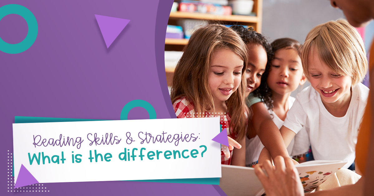 """Image of Students Gathered Around a Book Being Held by an Adult with the text """"Reading Skills & Strategies: What is the Difference?"""""""