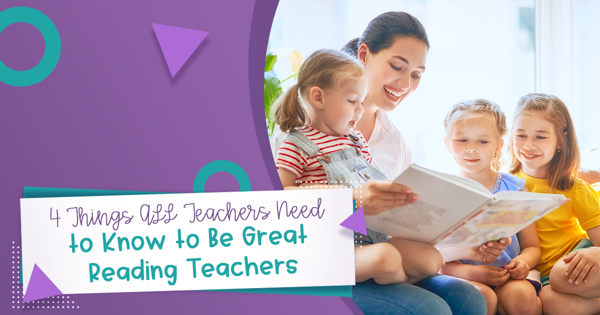 4 Things ALL Teachers Need to Know to Be a Great Reading Teacher