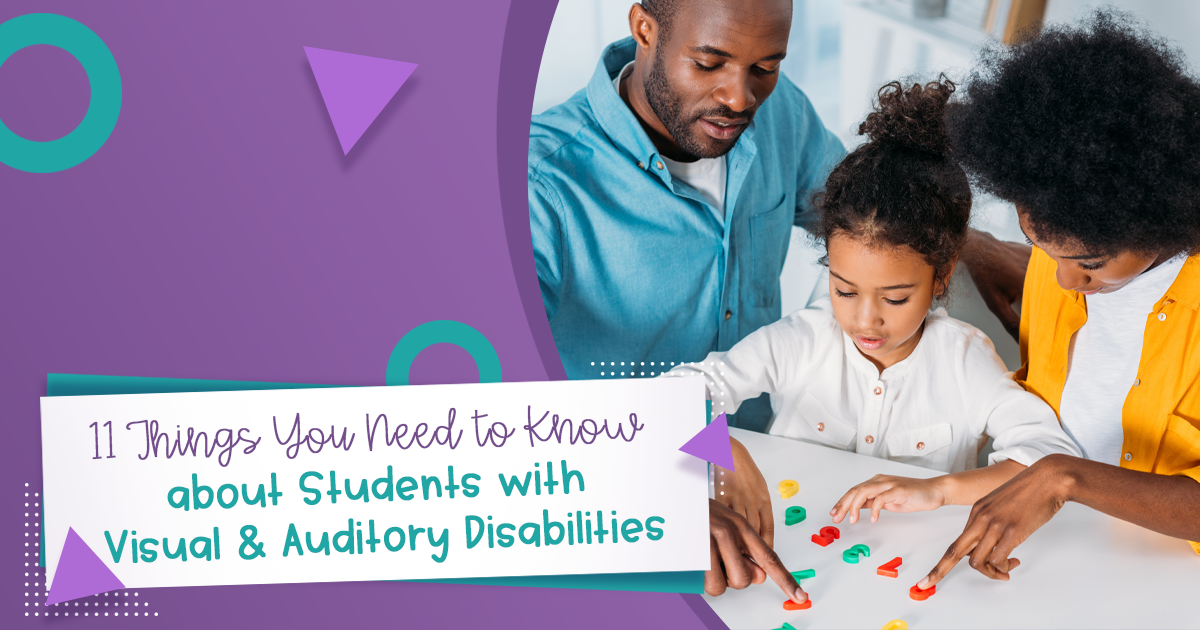 10 Things You Need to Know about Students with Visual & Auditory Disabilities