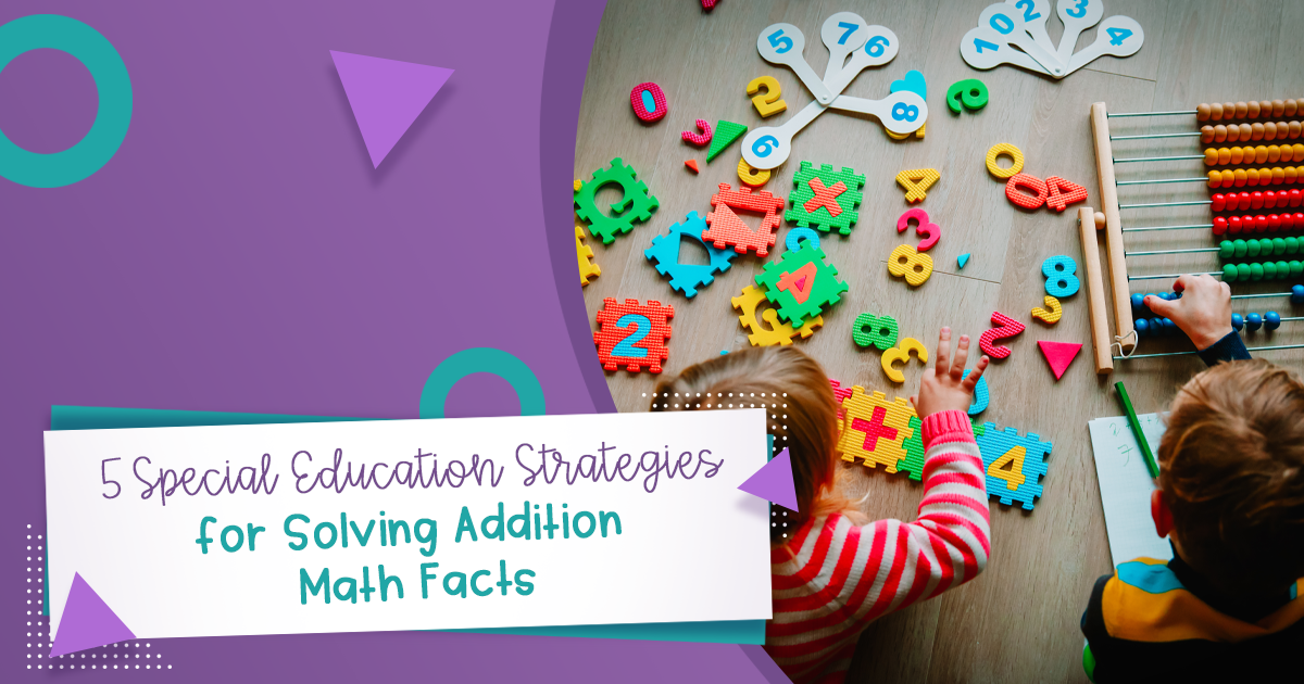 5 Special Education Strategies for Solving Addition Math Facts