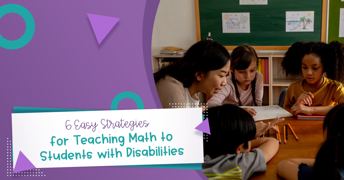 6 Easy Strategies for Teaching Math to Students with Disabilities