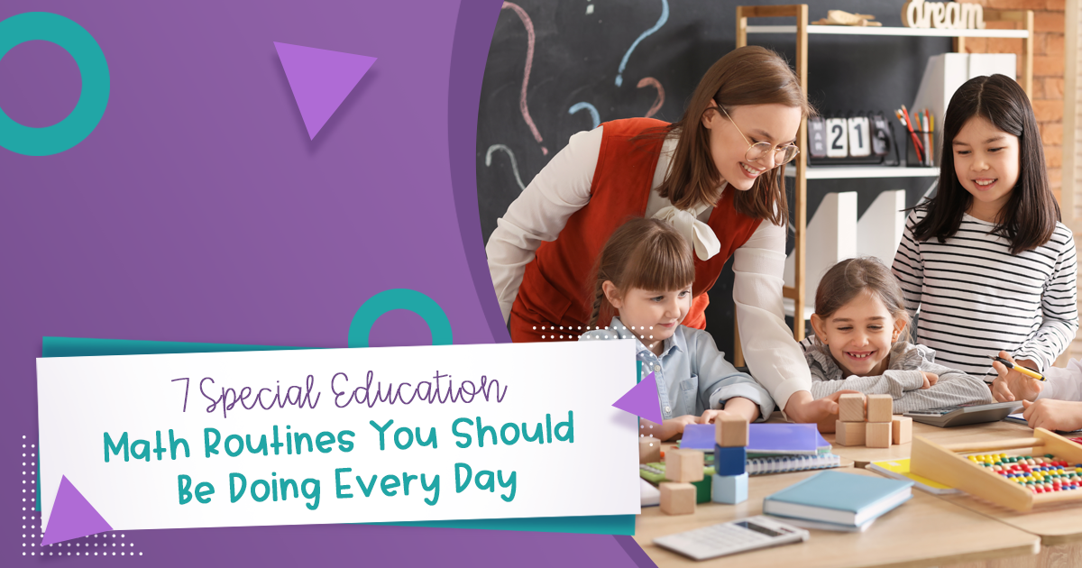 7 Special Education Math Routines You Should Be Doing Every Day