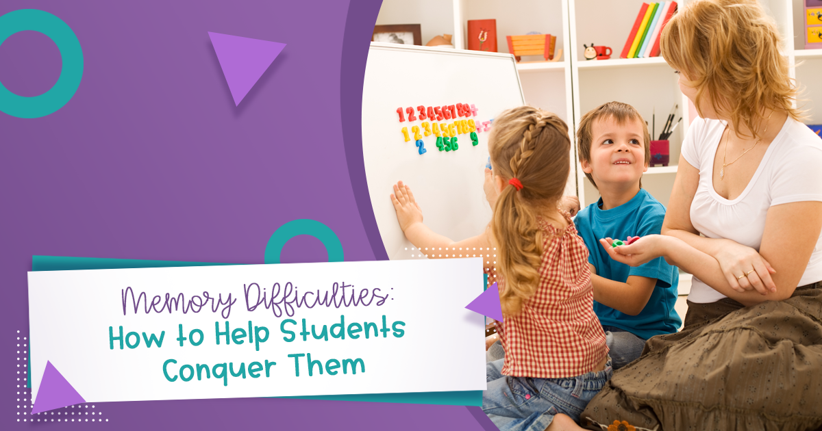 Memory Difficulties: How to Help Students Conquer Them